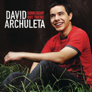 Somebody Out There/David Archuleta