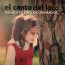 Por Mi y por Todos Mis Compañeros/El Canto del Loco