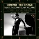 Selections from Cinema Serenade/Cinema Serenade 2/Itzhak Perlman