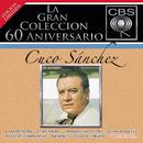 La Gran Colección del 60 Aniversario CBS - Cuco Sánchez/Cuco Sánchez