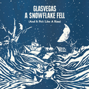 A Snowflake Fell (And It Felt Like A Kiss)/Glasvegas