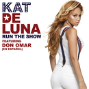 Run The Show featuring Don Omar [en Espanol] (Album Version)/Kat Deluna
