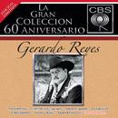 La Gran Colección del 60 Aniversario CBS - Gerardo Reyes/Gerardo Reyes