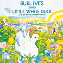 Burl Ives Sings Little White Duck And Other Children'S Favorites/Burl Ives