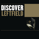 Discover Leftfield/Leftfield