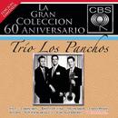 La Gran Colección del 60 Aniversario CBS - Trío Los Panchos/Trío Los Panchos