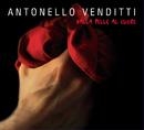Dalla pelle al cuore/Antonello Venditti