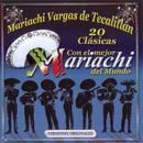 20 Super Clasicas Con Los Mejores Mariachis Del Mundo/Mariachi Vargas de Tecalitlán