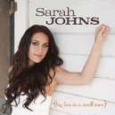 Big Love In A Small Town/Sarah Johns