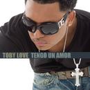 Tengo un Amor/Toby Love