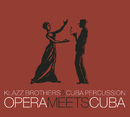 Opera Meets Cuba/Klazz Brothers & Cuba Percussion