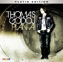 Plan A! - Platin Edition/Thomas Godoj