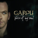 Piece Of My Soul/Garou