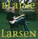 Rockin' You Tonight/Blaine Larsen