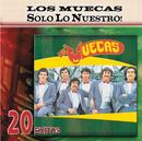 Solo Lo Nuestro - 20 Exitos/Los Muecas