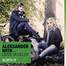 Worth It feat.Lene Marlin/Aleksander With