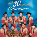 Mis 30 Mejores Canciones/Banda Arkangel R-15