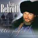 Unvergänglich/Ivan Rebroff