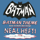 Batman Theme & Other Bat Songs (Expanded Edition)/Neal Hefti & his Orchestra and Chorus