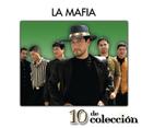 10 De Colección/La Mafia