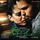 RAAZ - The Mystery Continues (Original Motion Picture Soundtrack)/Raju Singh, Sharib - Toshi, Gourov Dasgupta &  Pranay M. Rijia