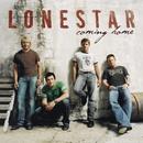 Coming Home/Lonestar