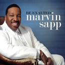 Be Exalted/Marvin Sapp
