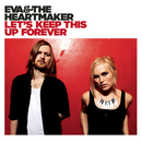Let's Keep This Up Forever/Eva & The Heartmaker