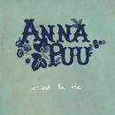 C'est la vie/Anna Puu