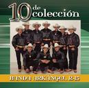 10 De Colección/Banda Arkangel R-15