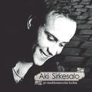 30 Unohtumatonta Laulua/Aki Sirkesalo