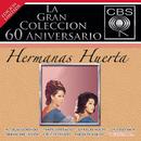 La Gran Colección del 60 Aniversario CBS - Hermanas Huerta/Hermanas Huerta