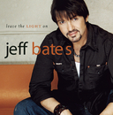 Leave The Light On/Jeff Bates