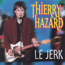 Le jerk/Thierry Hazard