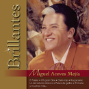 Brillantes - Miguel Aceves Mejia/Miguel Aceves Mejía
