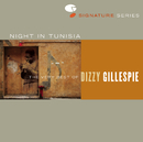 Night In Tunisia: The Very Best Of Dizzy Gillespie/Dizzy Gillespie