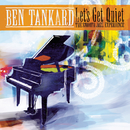 Let's Get Quiet: The Smooth Jazz Experience/Ben Tankard