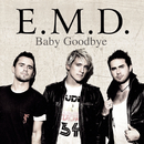 Baby Goodbye/E.M.D.