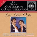La Gran Coleccion Del 60 Aniversario CBS - Los Dos Oros/Los Dos Oros