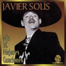 Mis 30 Mejores Canciones/Javier Solís