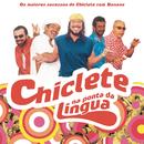Chiclete Na Ponta Da Língua/Chiclete Com Banana
