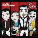 Casa/Natalia y La Forquetina