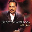 Solo Bolero/Gilberto Santa Rosa