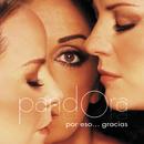Por Eso...Gracias/Pandora