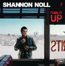 Turn It Up/Shannon Noll