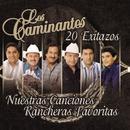 Nuestras Canciones Rancheras Favoritas-20 EXITAZOS/Los Caminantes