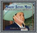 Rancheras, Huapangos Y Corridos/Miguel Aceves Mejía