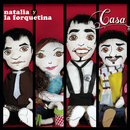 Casa (ITUNES EXCLUSIVE)/Natalia y La Forquetina