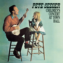 Children's Concert At Town Hall/Pete Seeger