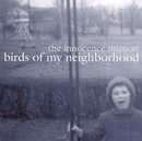 Birds Of My Neighborhood/The Innocence Mission